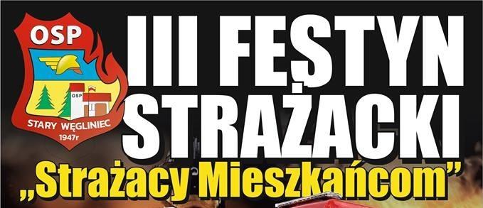 III Festyn Strażacki w Starym Węglińcu – 25.08.2018